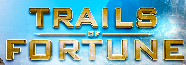 Trails of Fortune